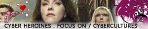 focus on cyber heroines